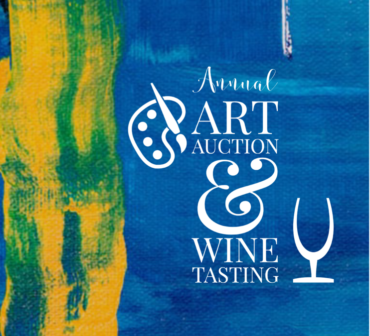 Annual Art Auction & Wine Tasting Fundraiser
